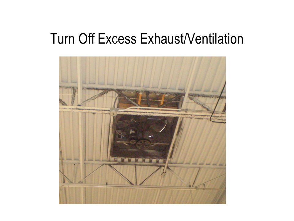 Turn Off Excess Exhaust/Ventilation