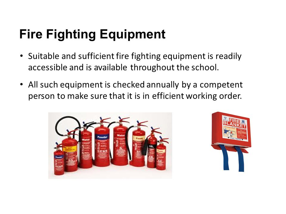 Fire Fighting Equipment Suitable and sufficient fire fighting equipment is readily accessible and is available throughout the school.