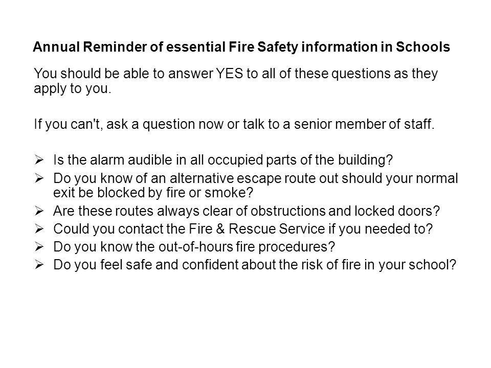 You should be able to answer YES to all of these questions as they apply to you. If you can't, ask a question now or talk to a senior member of staff.