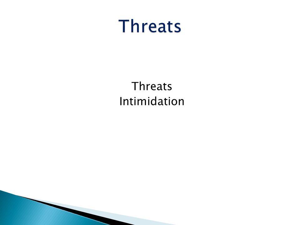 Threats Intimidation