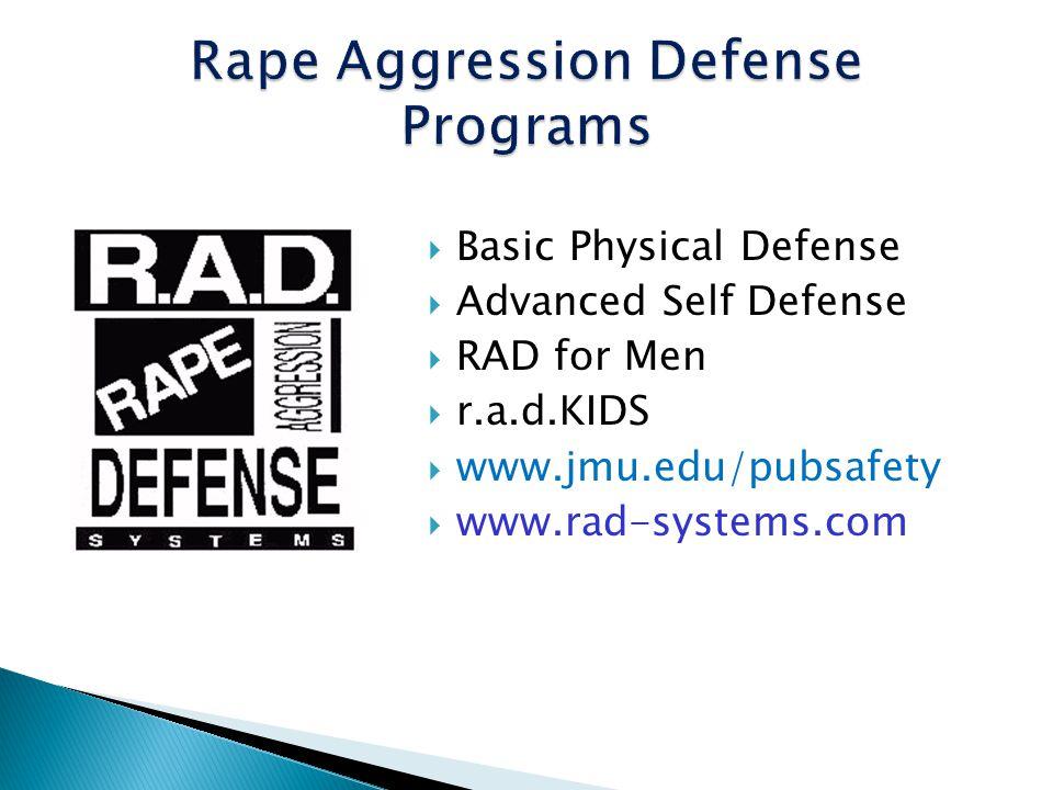 Basic Physical Defense Advanced Self Defense RAD for Men r.a.d.KIDS www.jmu.edu/pubsafety www.rad-systems.com