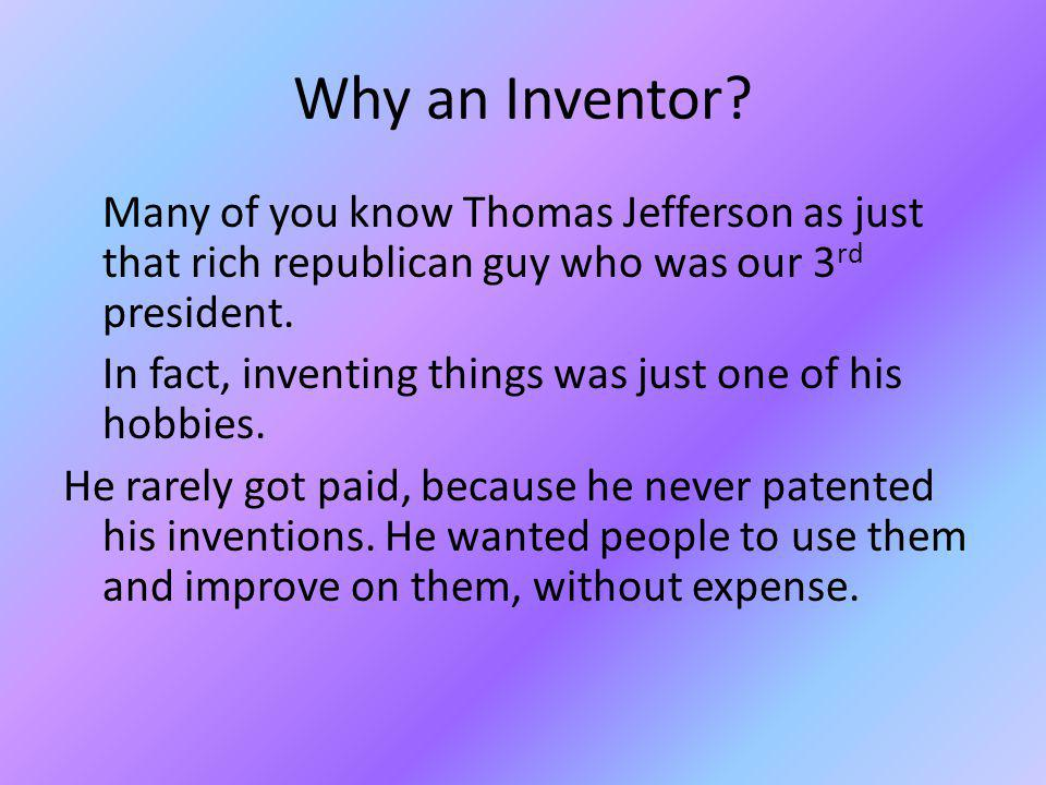 Why an Inventor.
