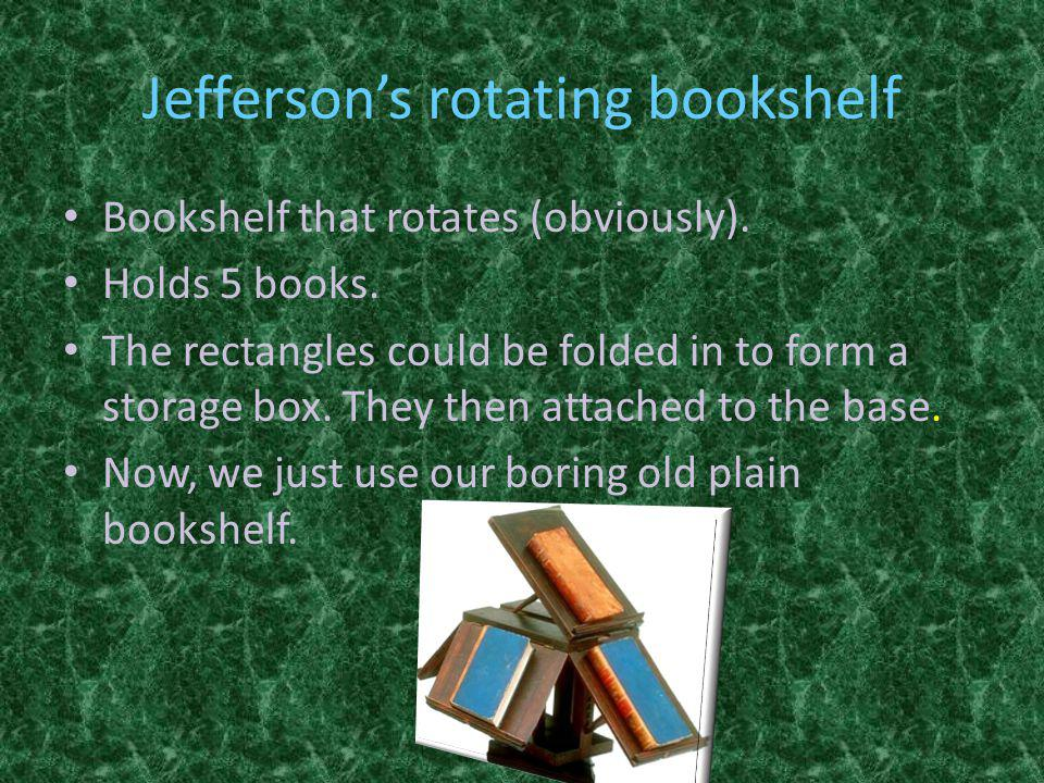 Jeffersons rotating bookshelf Bookshelf that rotates (obviously).