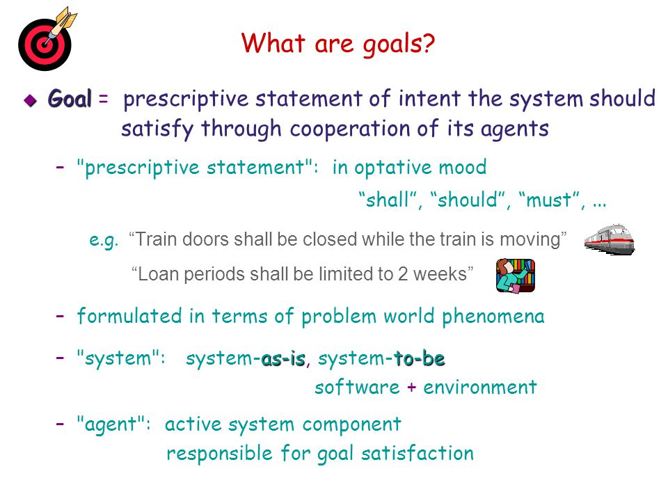 What models for RE ? why ? Goals Goals (Chap. 7, 8)