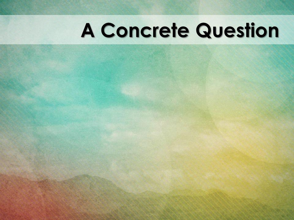 A Concrete Question