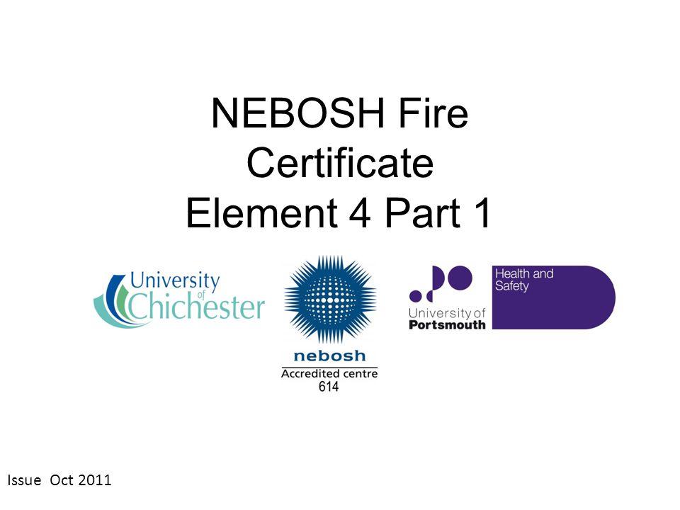 NEBOSH Fire Certificate Element 4 Part 1 Issue Oct 2011