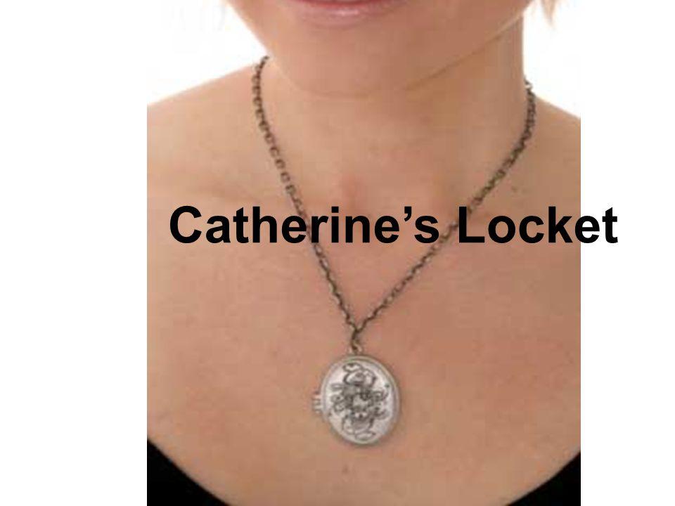 Catherines Locket