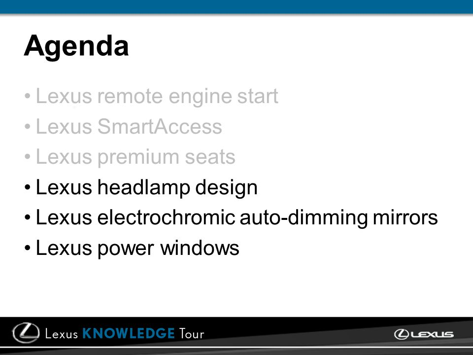 Agenda Lexus remote engine start Lexus SmartAccess Lexus premium seats Lexus headlamp design Lexus electrochromic auto-dimming mirrors Lexus power win