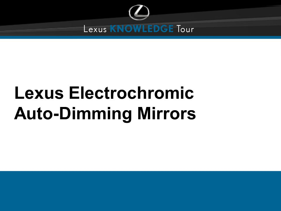 Lexus Electrochromic Auto-Dimming Mirrors