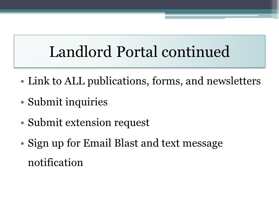 Link to ALL publications, forms, and newsletters Submit inquiries Submit extension request Sign up for Email Blast and text message notification Landl