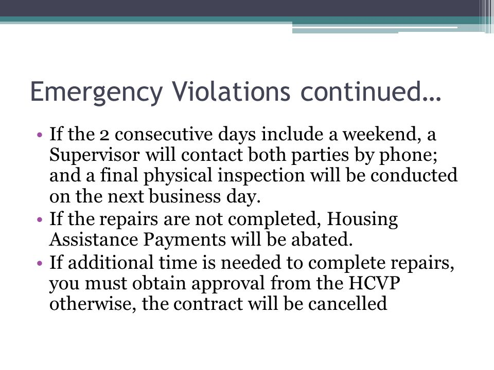 Emergency Violations continued… If the 2 consecutive days include a weekend, a Supervisor will contact both parties by phone; and a final physical ins