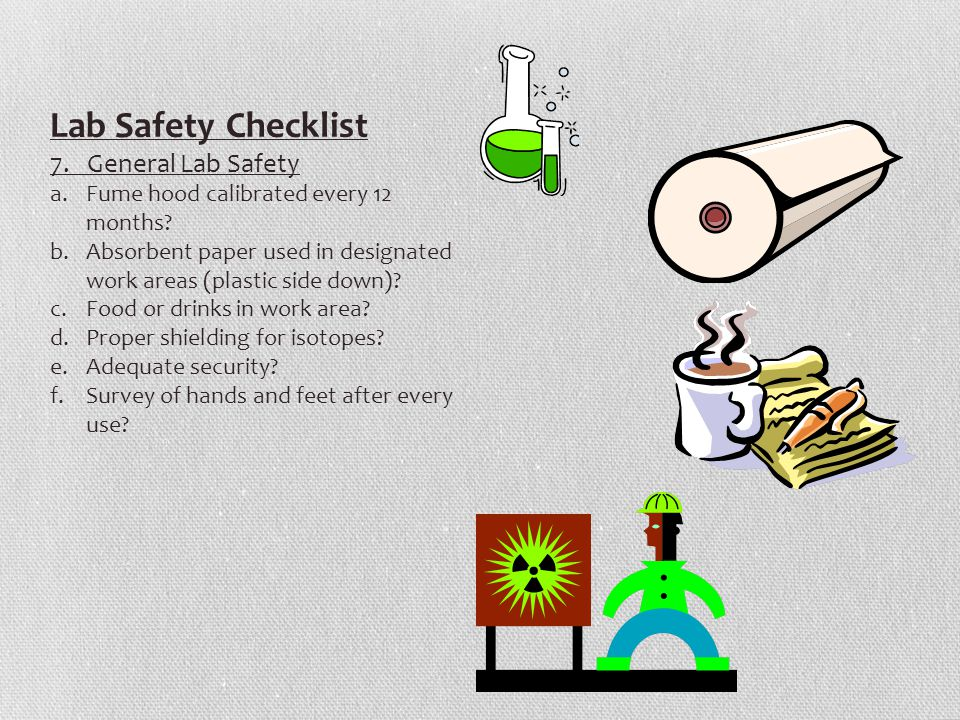 Lab Safety Checklist 7. General Lab Safety a.Fume hood calibrated every 12 months.
