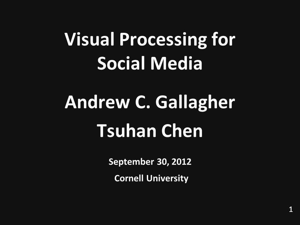 1 Visual Processing for Social Media Andrew C.
