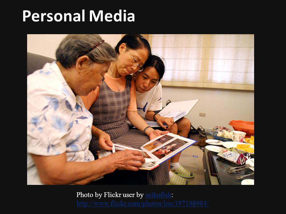 Personal Media Photo by Flickr user by saikofish: http://www.flickr.com/photos/lou/197198984/saikofish http://www.flickr.com/photos/lou/197198984/