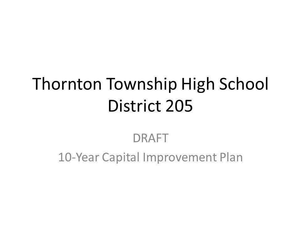 Thornton Township High School District 205 DRAFT 10-Year Capital Improvement Plan