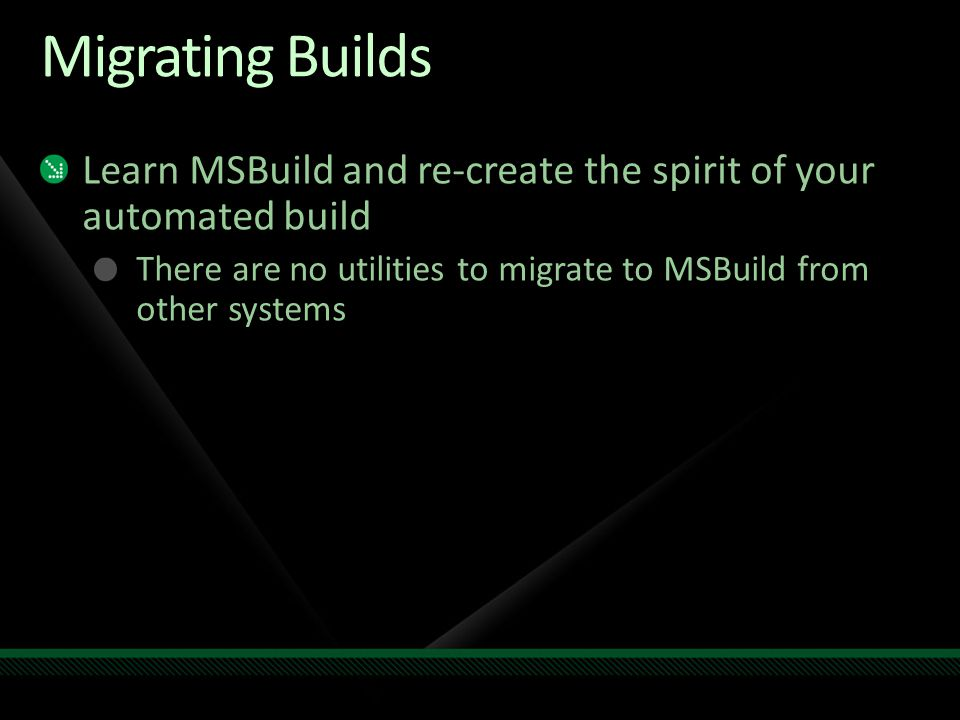 Migrating Builds Learn MSBuild and re-create the spirit of your automated build There are no utilities to migrate to MSBuild from other systems