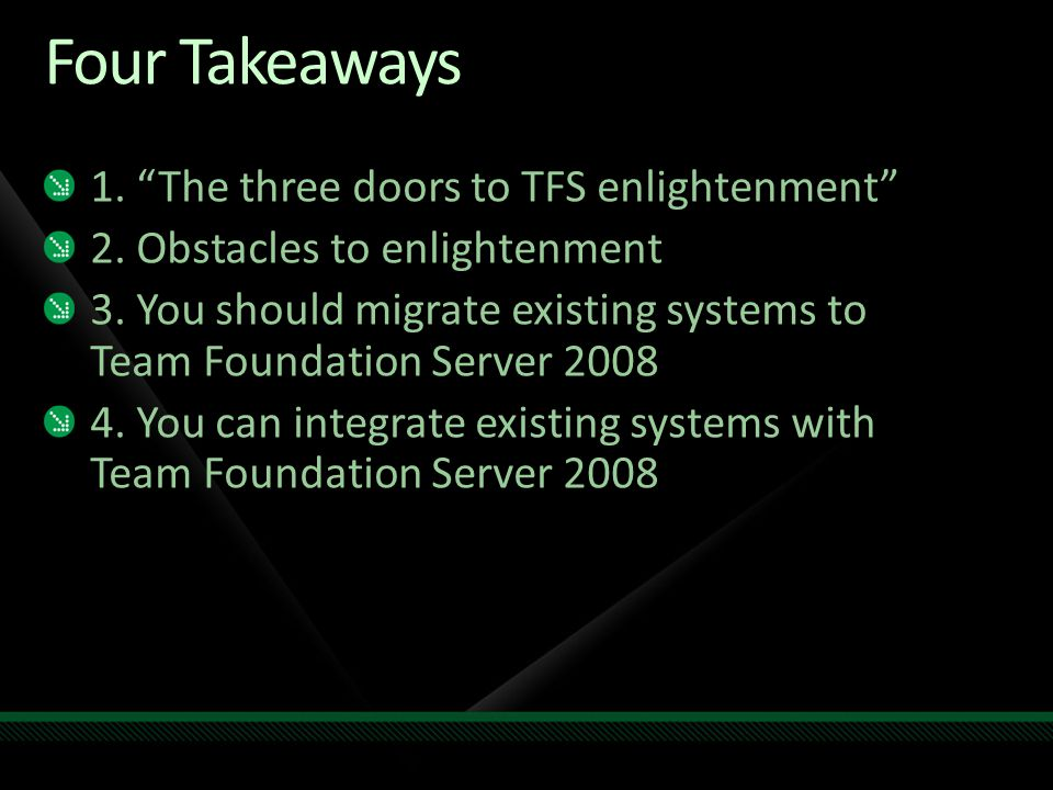 Four Takeaways 1. The three doors to TFS enlightenment 2.
