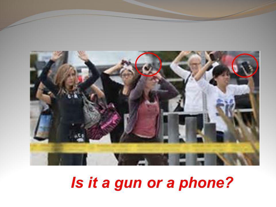 Is it a gun or a phone?