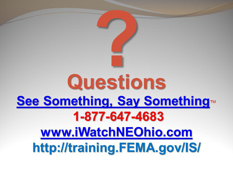 ? Questions See Something, Say Something See Something, Say Something See Something, Say Something See Something, Say Something 1-877-647-4683 1-877-6