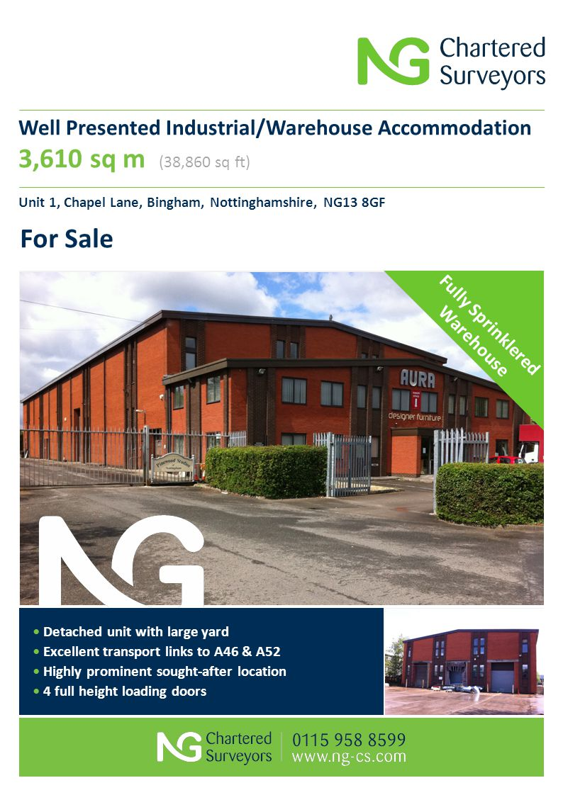 Well Presented Industrial/Warehouse Accommodation 3,610 sq m (38,860 sq ft) Unit 1, Chapel Lane, Bingham, Nottinghamshire, NG13 8GF For Sale Detached