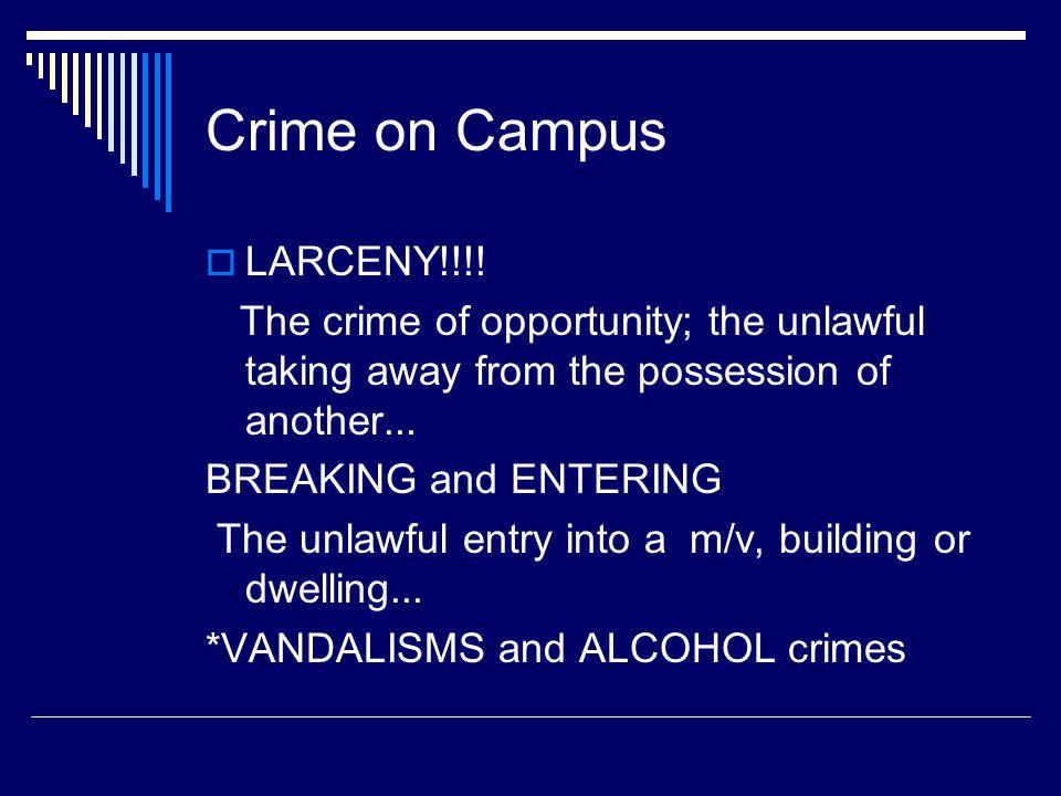 Crime on Campus LARCENY!!!.
