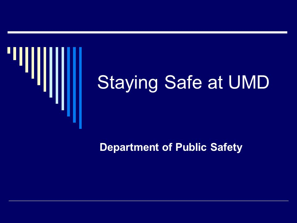 Staying Safe at UMD Department of Public Safety