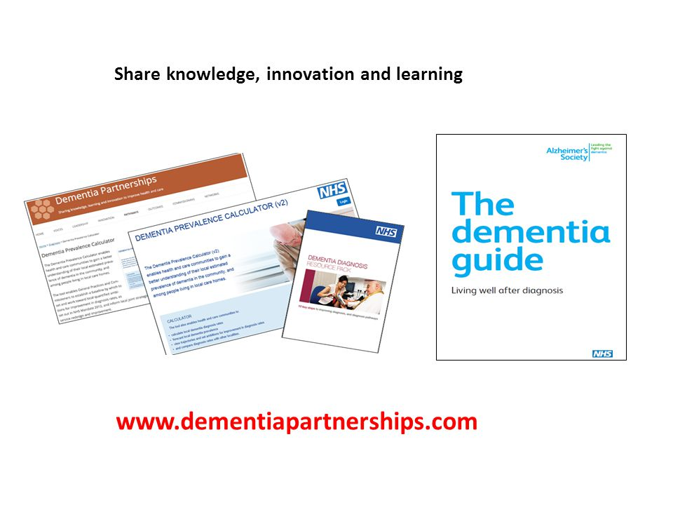 Share knowledge, innovation and learning www.dementiapartnerships.com