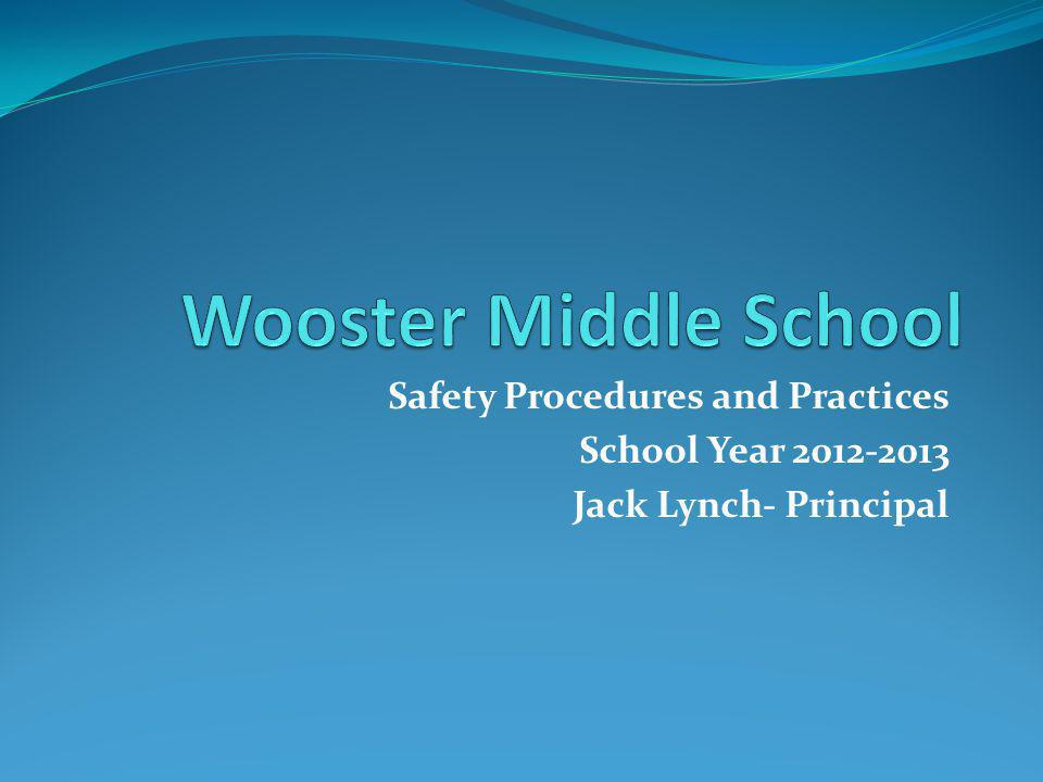 Safety Procedures and Practices School Year 2012-2013 Jack Lynch- Principal