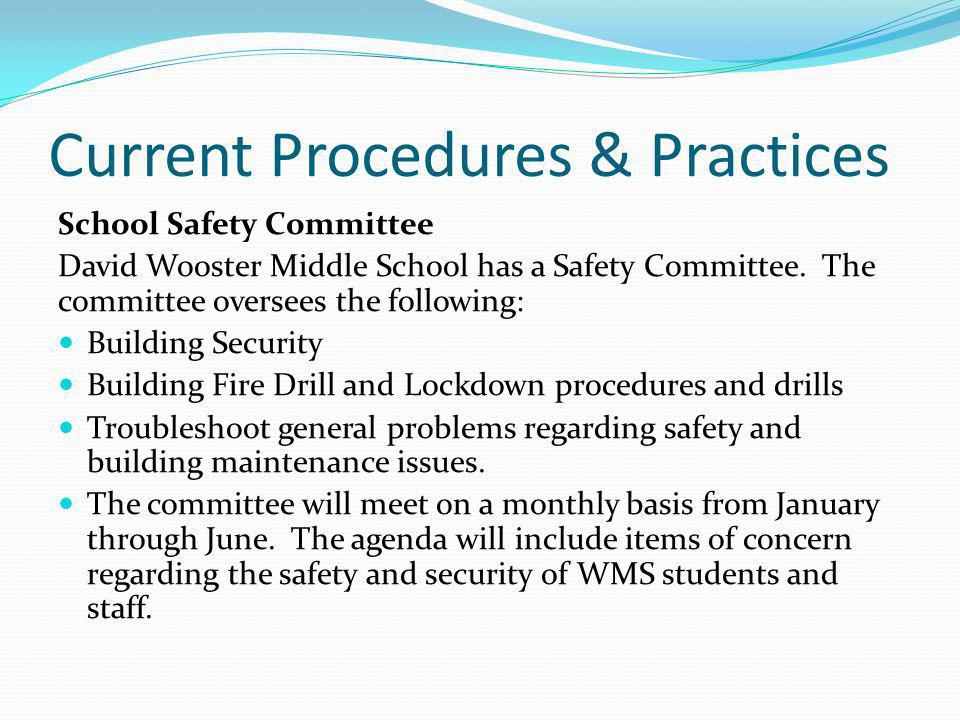 Current Procedures & Practices School Safety Committee David Wooster Middle School has a Safety Committee. The committee oversees the following: Build