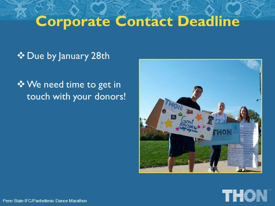 Penn State IFC/Panhellenic Dance Marathon Due by January 28th We need time to get in touch with your donors.