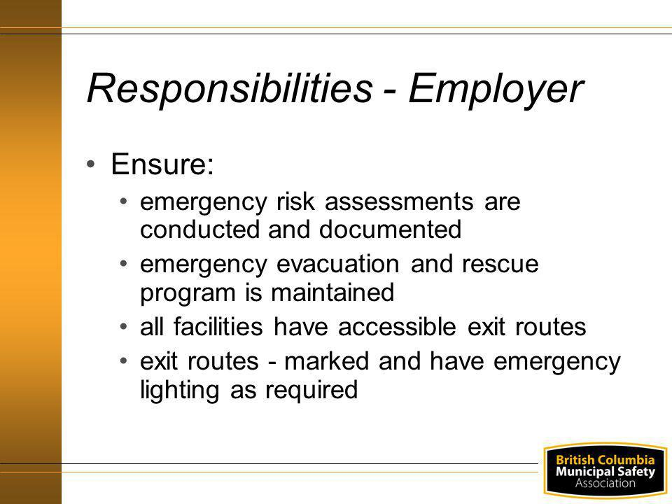 Ensure: emergency risk assessments are conducted and documented emergency evacuation and rescue program is maintained all facilities have accessible e