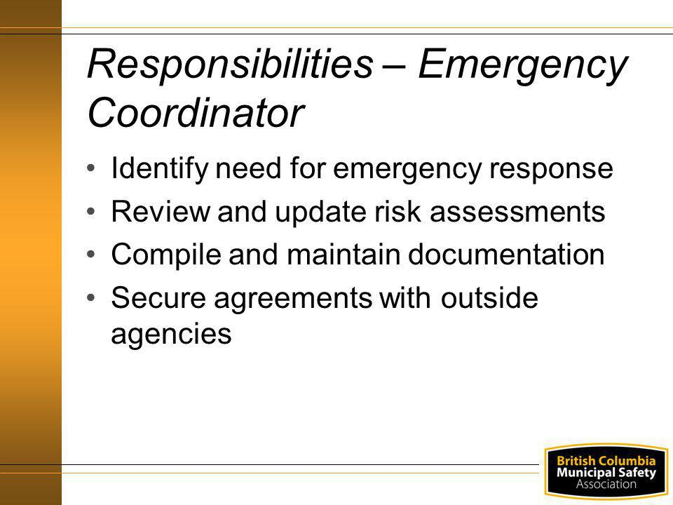 Identify need for emergency response Review and update risk assessments Compile and maintain documentation Secure agreements with outside agencies Res