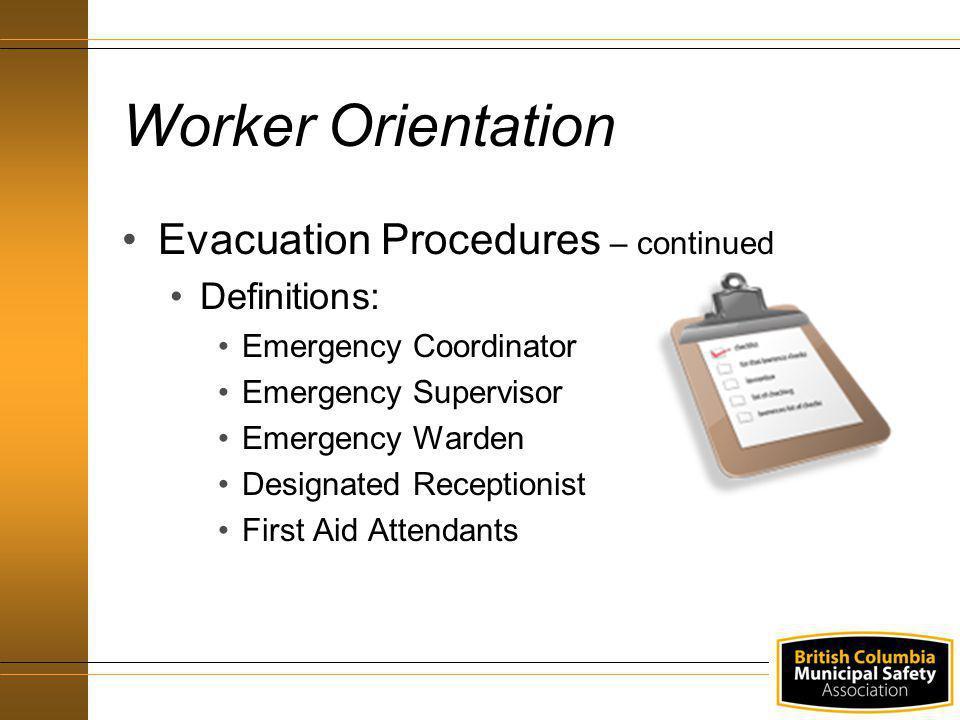 Evacuation Procedures – continued Definitions: Emergency Coordinator Emergency Supervisor Emergency Warden Designated Receptionist First Aid Attendant