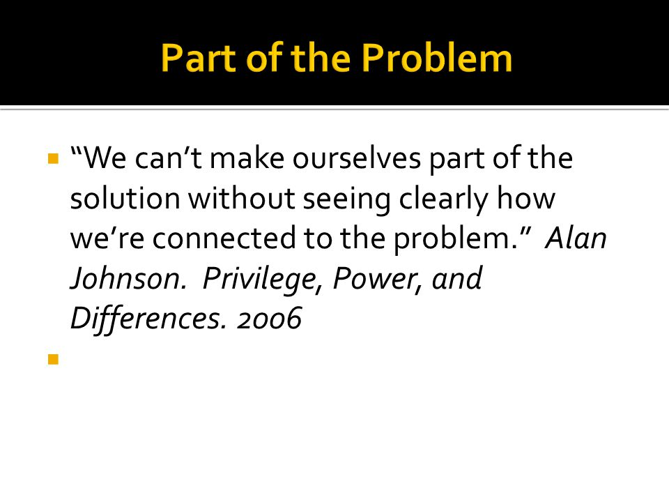 … has the power to make us feel competent or incompetent; it has the power to include us or exclude us.