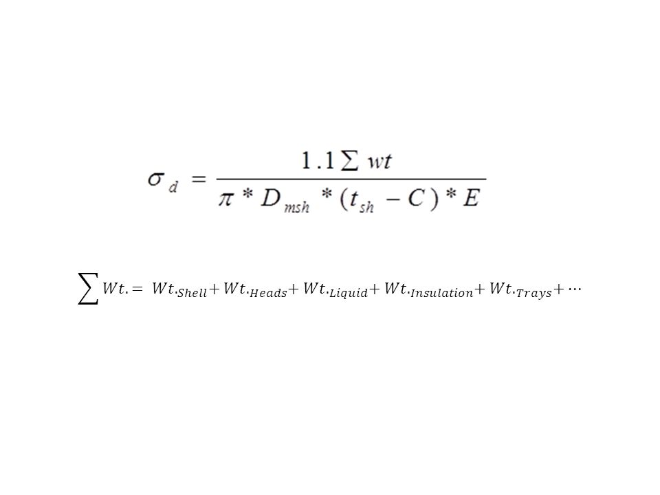 Check for Shutdown: Note: in case of shutdown, σ d is calculated from the same equation of operation but don t put the weight of liquid in Σwt.