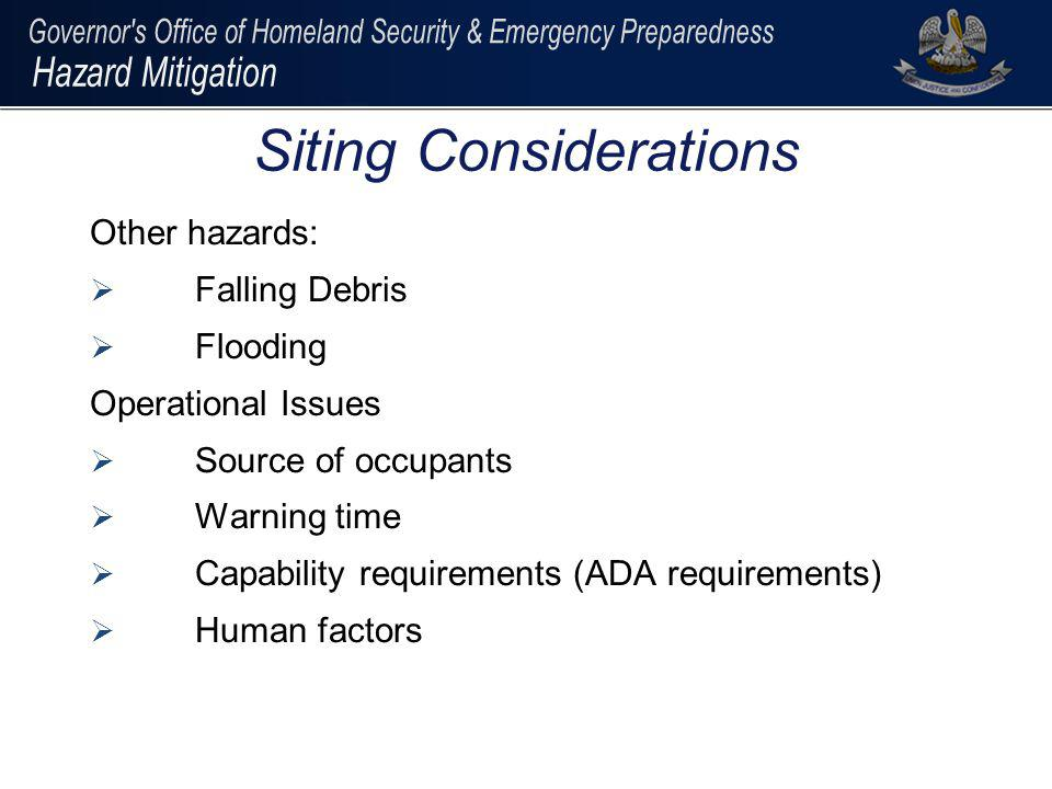 Other hazards: Falling Debris Flooding Operational Issues Source of occupants Warning time Capability requirements (ADA requirements) Human factors Si