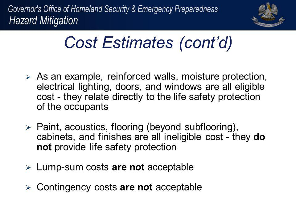 As an example, reinforced walls, moisture protection, electrical lighting, doors, and windows are all eligible cost - they relate directly to the life