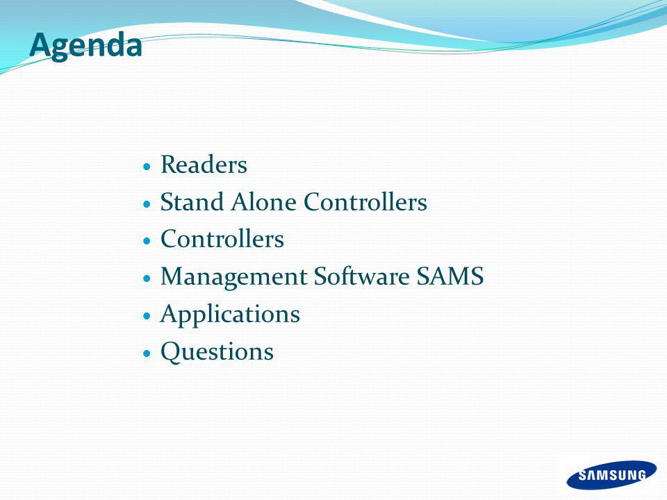 Agenda Readers Stand Alone Controllers Controllers Management Software SAMS Applications Questions