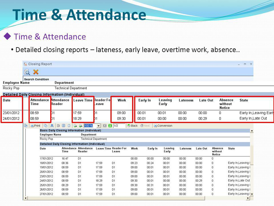 Detailed closing reports – lateness, early leave, overtime work, absence.. Time & Attendance