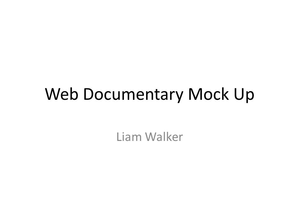 Web Documentary Mock Up Liam Walker