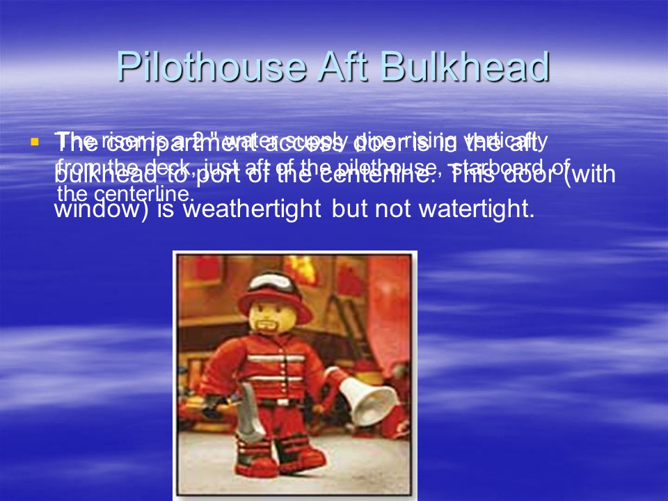 The Pilothouse This deck-level weather tight area houses most of the navigation and communication equipment.