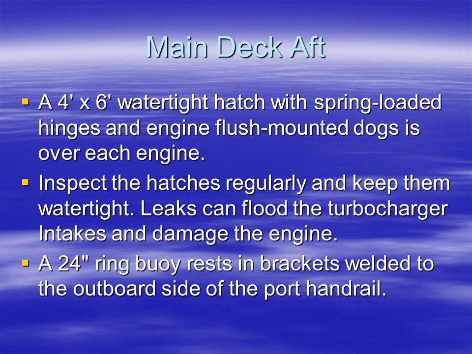 Main Deck (Aft of Pilothouse) Tow bitt: Tow bitt: The tow bitt is 6 forward of Bulkhead 10, main deck, centerline.