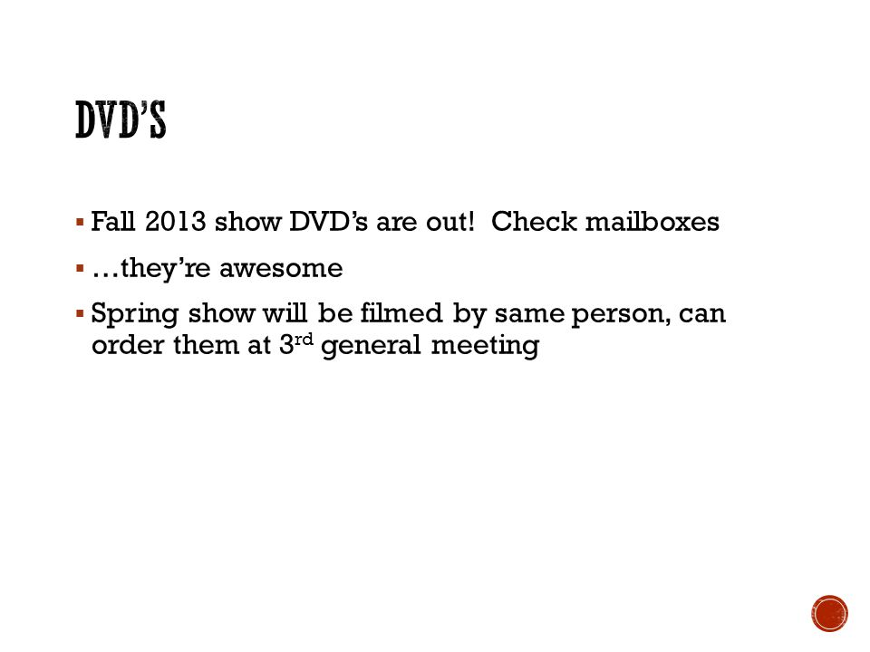 Fall 2013 show DVDs are out.