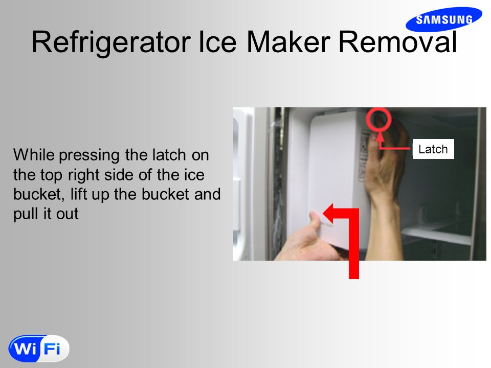 Refrigerator Ice Maker Removal Latch While pressing the latch on the top right side of the ice bucket, lift up the bucket and pull it out