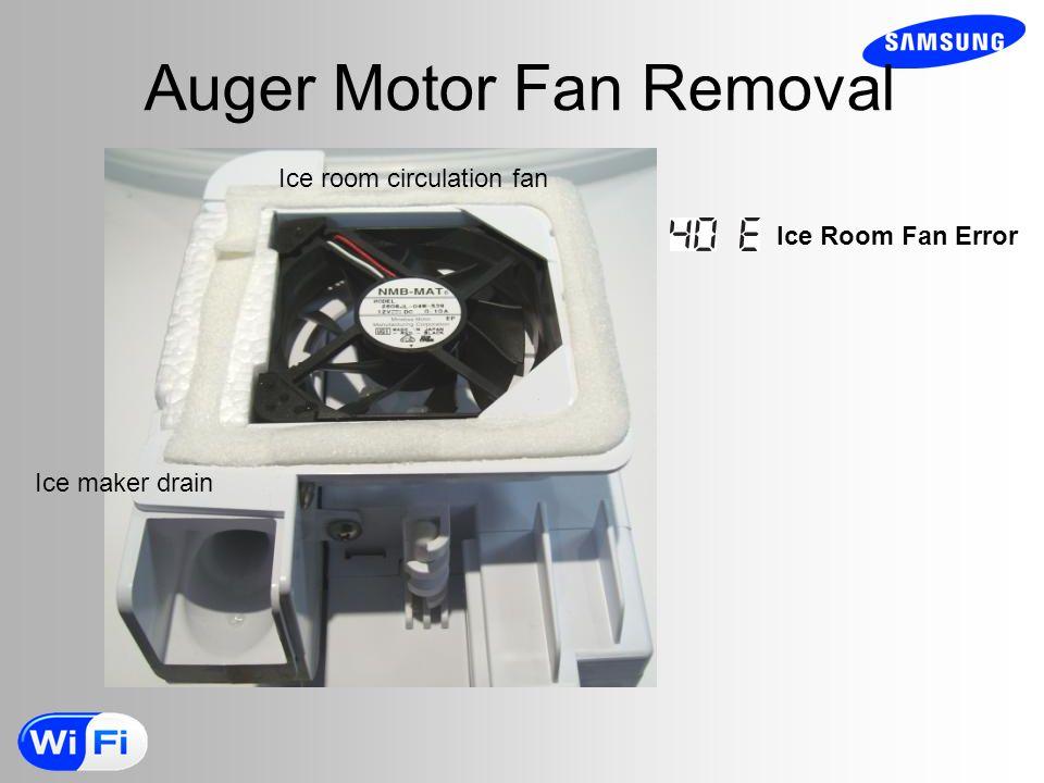 Auger Motor Fan Removal Ice room circulation fan Ice maker drain Ice Room Fan Error