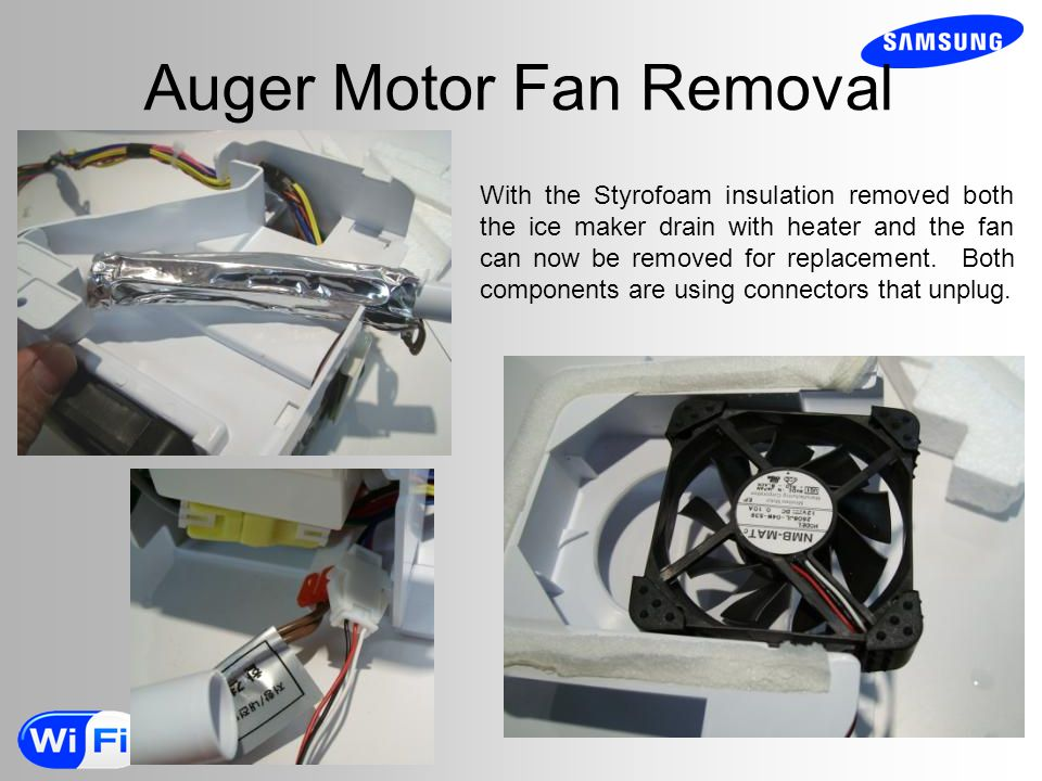 Auger Motor Fan Removal With the Styrofoam insulation removed both the ice maker drain with heater and the fan can now be removed for replacement.