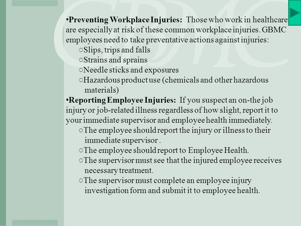 Preventing Workplace Injuries: Those who work in healthcare are especially at risk of these common workplace injuries. GBMC employees need to take pre