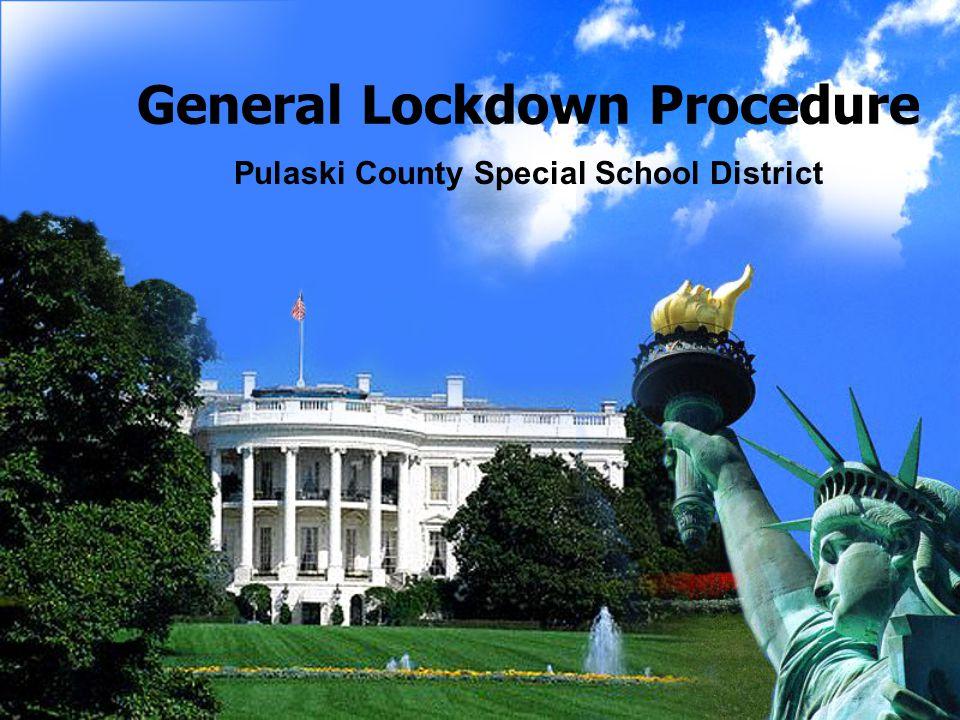General Lockdown Procedure Pulaski County Special School District