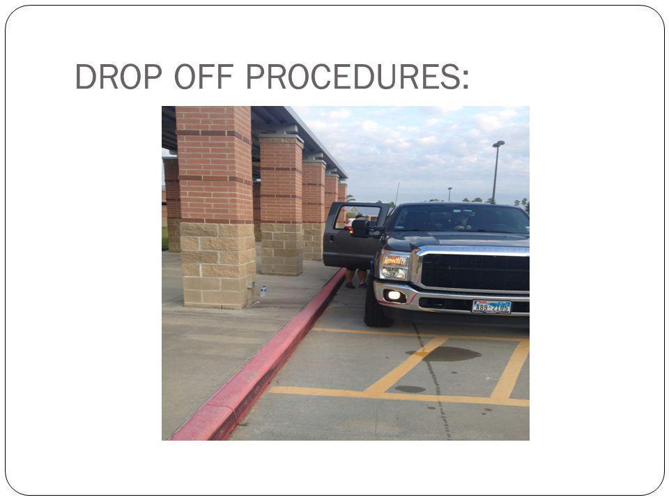DROP OFF PROCEDURES: