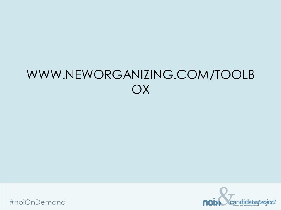 & #noiOnDemand WWW.NEWORGANIZING.COM/TOOLB OX